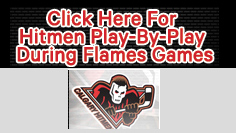 Click here for hitmen play by play during flames games